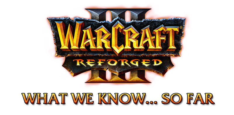 Reforged - Warcraft III Reforged - What we know    so far  | HIVE